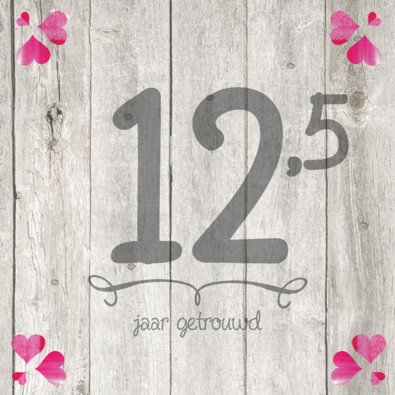 twaalfeneenhalf jaar getrouwd 12,5 jaar huwelijk getal hout   Jubileumkaarten | Kaartje2go twaalfeneenhalf jaar getrouwd