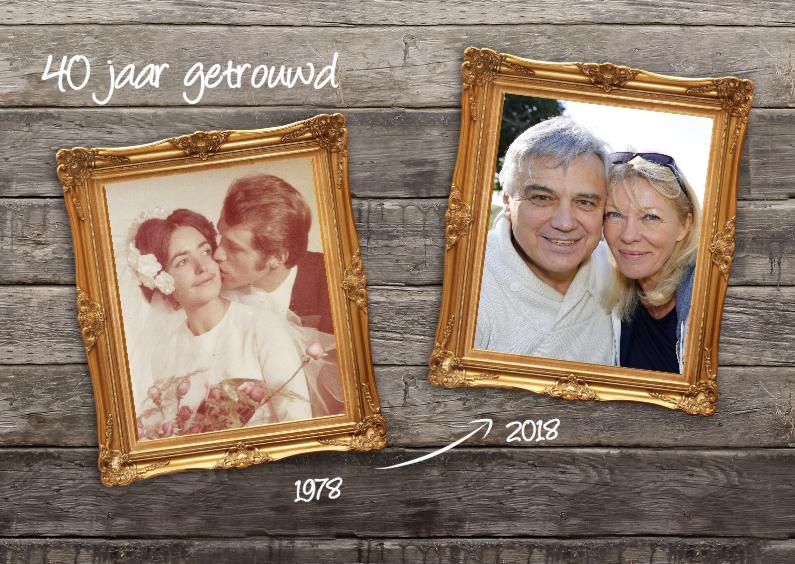 trouwkaarten 40 jarig huwelijk 40 jaar getrouwd  dubbele lijst | Kaartje2go trouwkaarten 40 jarig huwelijk