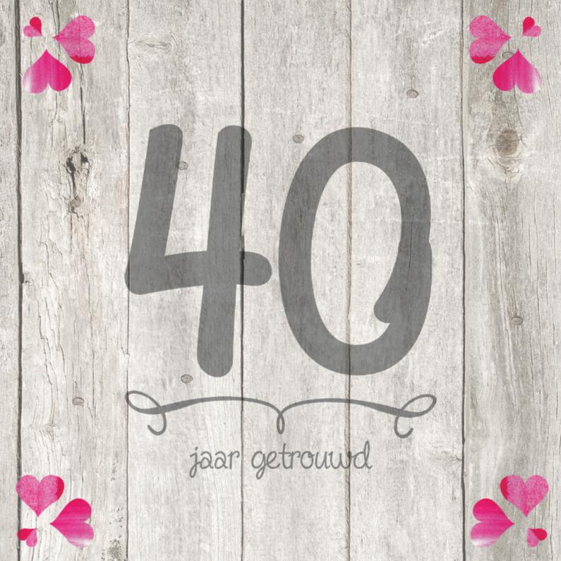 40 jarig jubileum kaart 40 jaar huwelijk jubileumkaart | Kaartje2go 40 jarig jubileum kaart