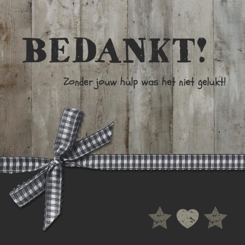 Genoeg Bedank kaartje Steigerhout Strik - Bedankkaartjes - Kaartje2go @BV87
