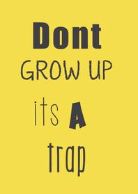 Verjaardagskaarten - Dont grow up