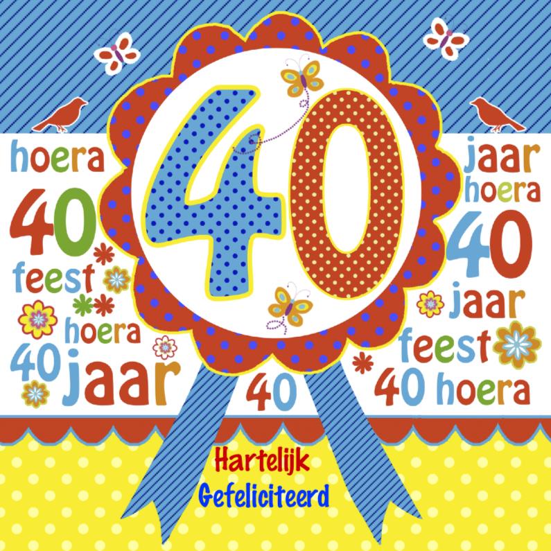 veertig jaar Gefeliciteerd rozet veertig jaar | Kaartje2go veertig jaar