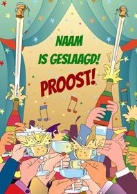 Geslaagd kaarten - Geslaagd met champagne Proost