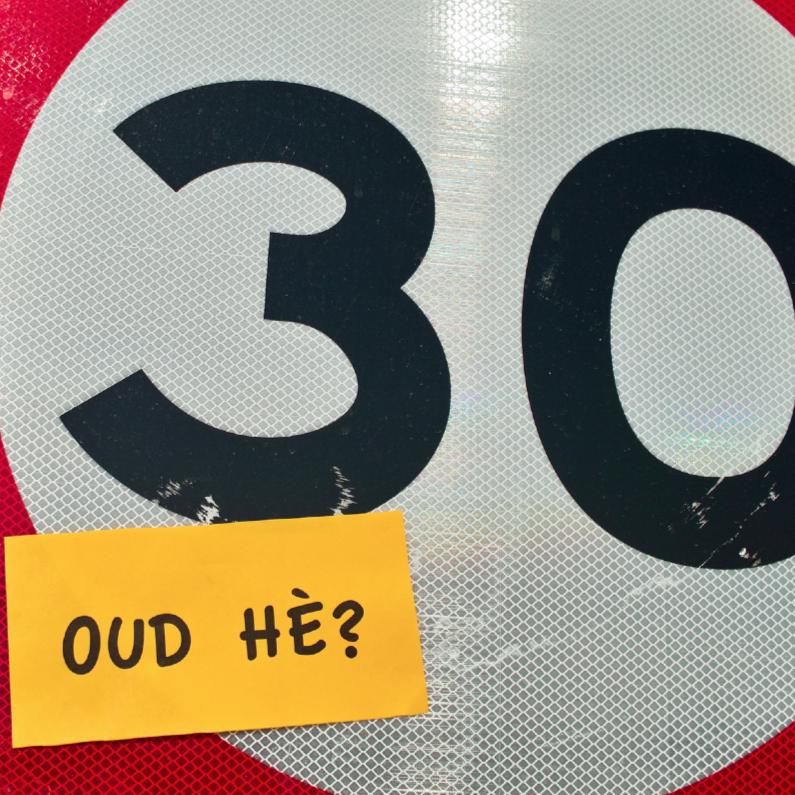 Oud he 30 jaar verjaardagskaarten kaartje2go - Kamerjongen jaar oud ...