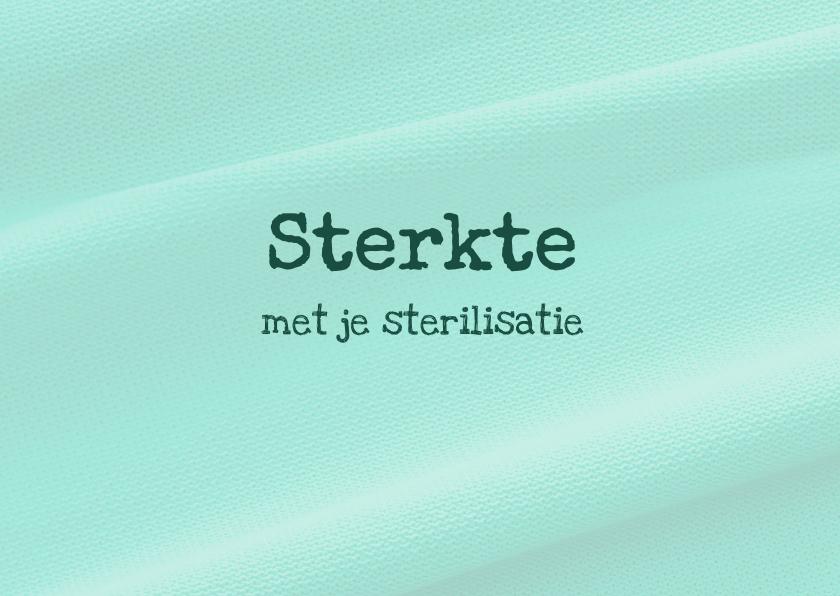 Sterkte met je sterilisatie 3