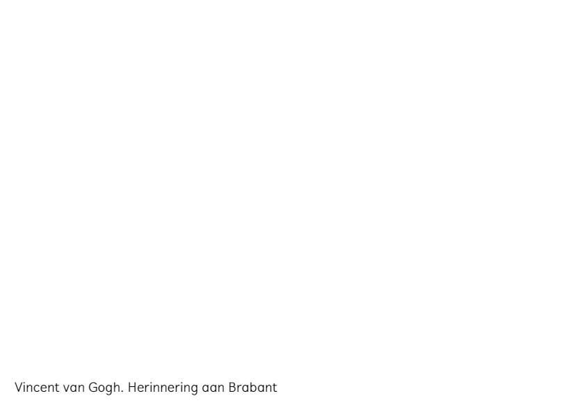 Vincent van Gogh. Herinnering aan Brabant 3